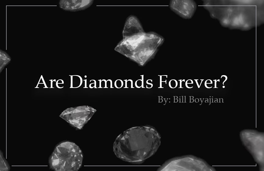 -Are Diamonds Forever?