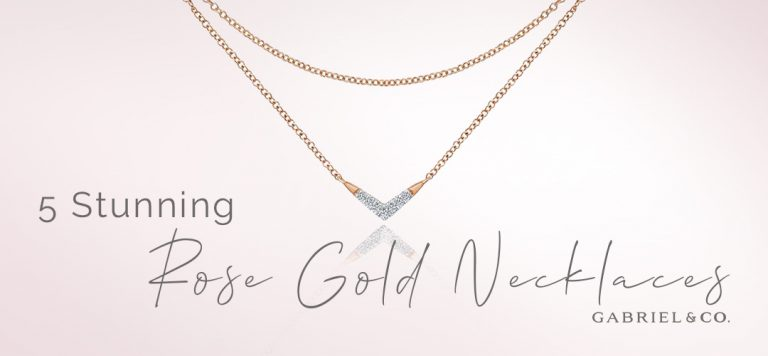 A Rosy Outlook: 5 Stunning Rose Gold Necklaces